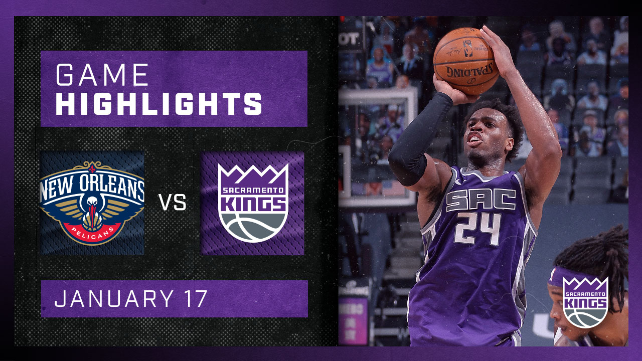 Kings Go Down to the Wire against Pelicans | Kings vs Pelicans 1.17.21