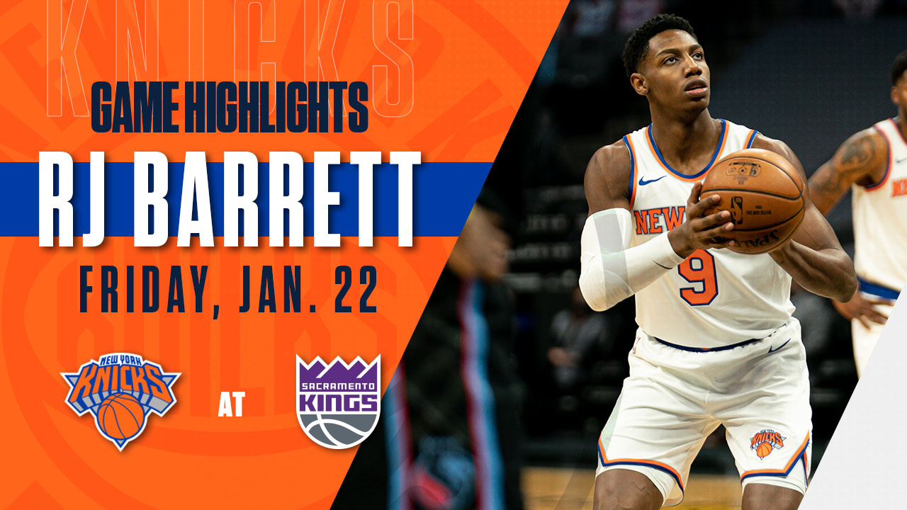 Highlights: RJ Barrett (21 Points) | Knicks @ Kings