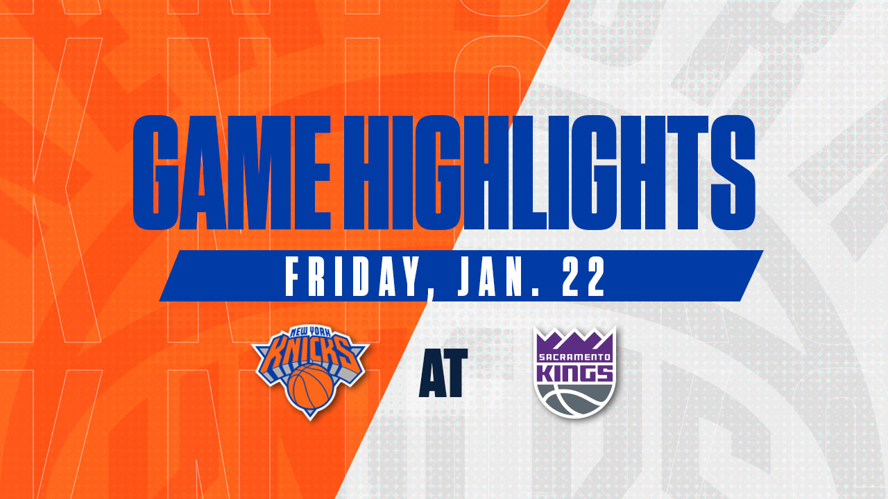 Highlights: Knicks 94 | Kings 103
