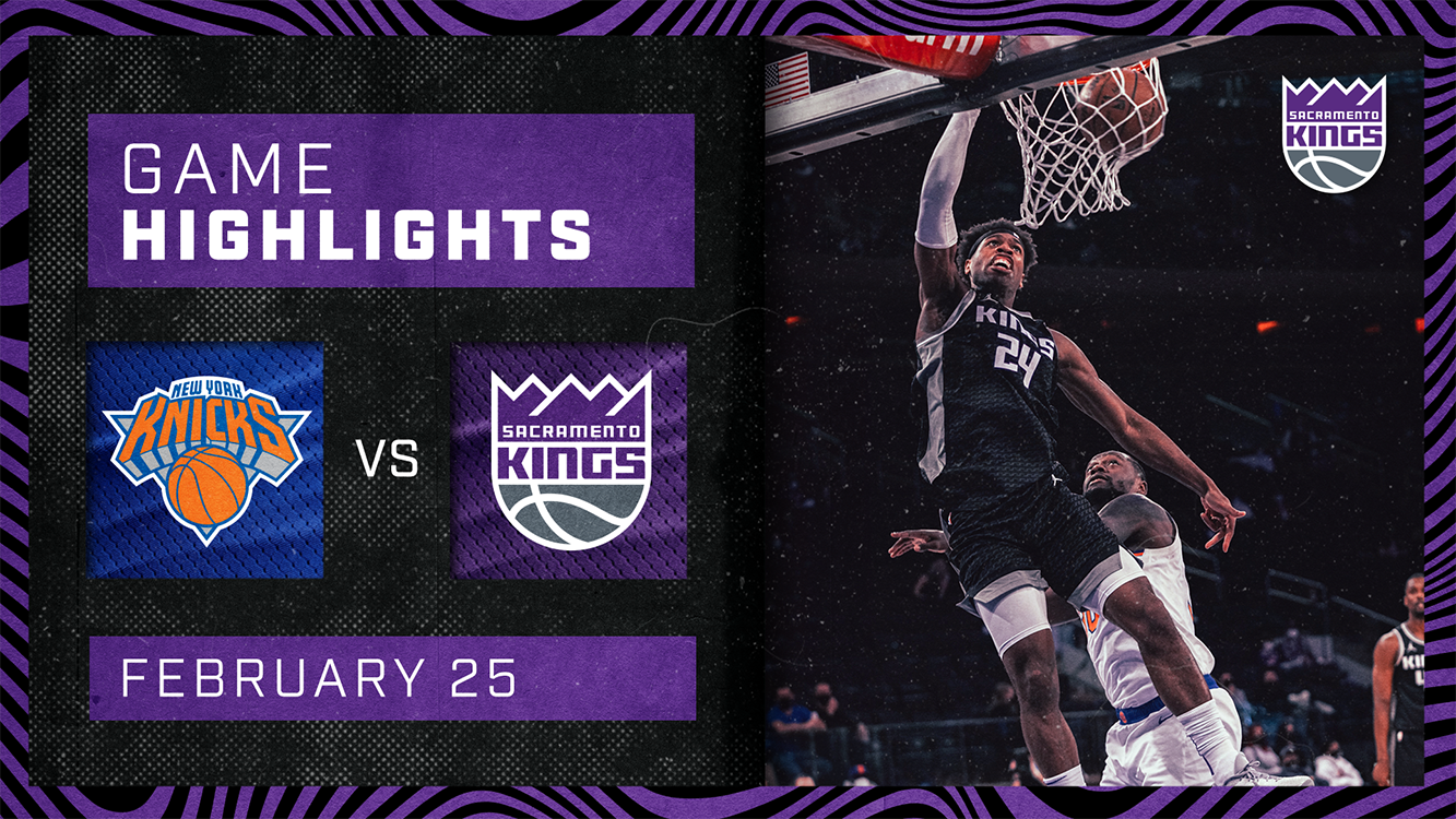 Kings Fight Hard in the Big Apple | Kings vs. Knicks 2.25.21