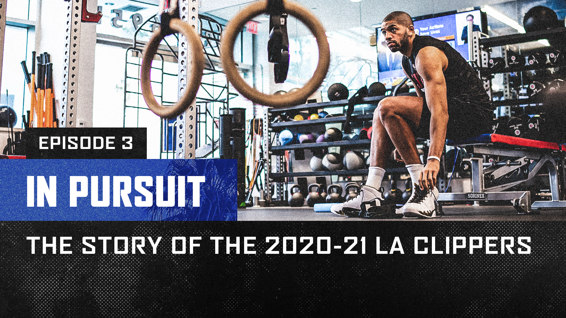 In Pursuit | The Story of the 2020-21 LA Clippers | Episode 3