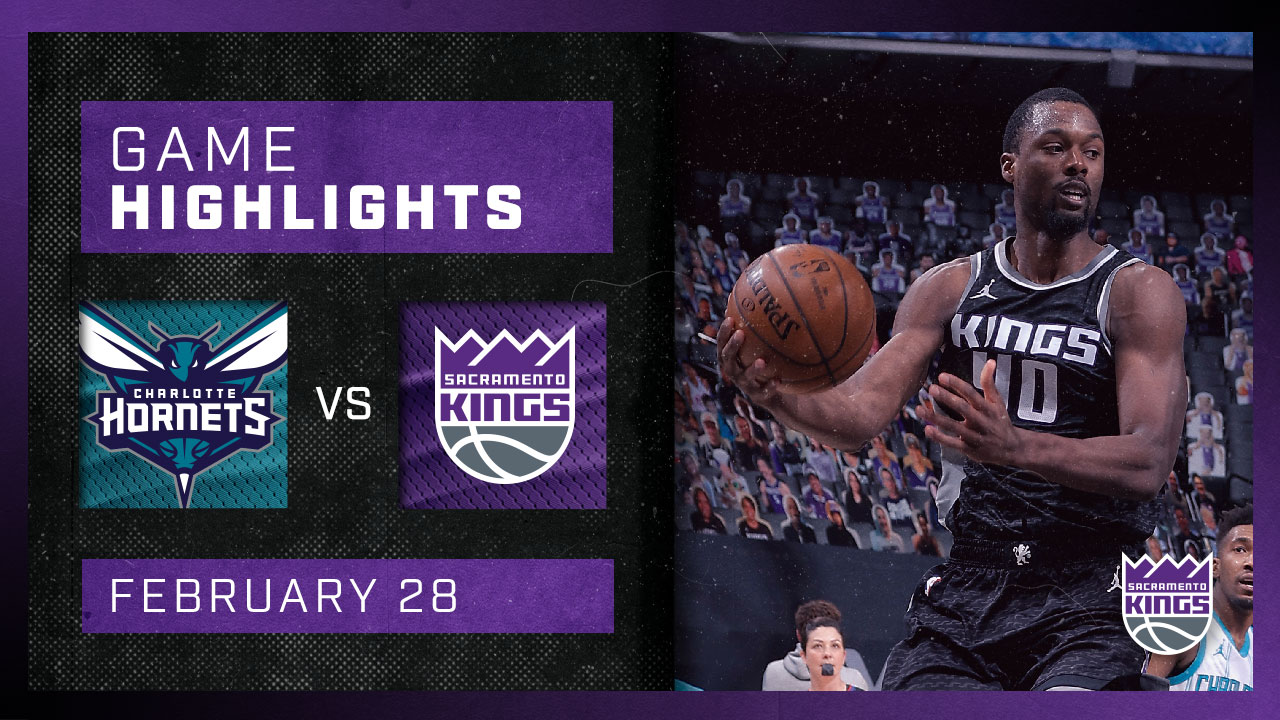 Kings Return Home for a Battle with Charlotte | Kings vs Hornets 2.26.21
