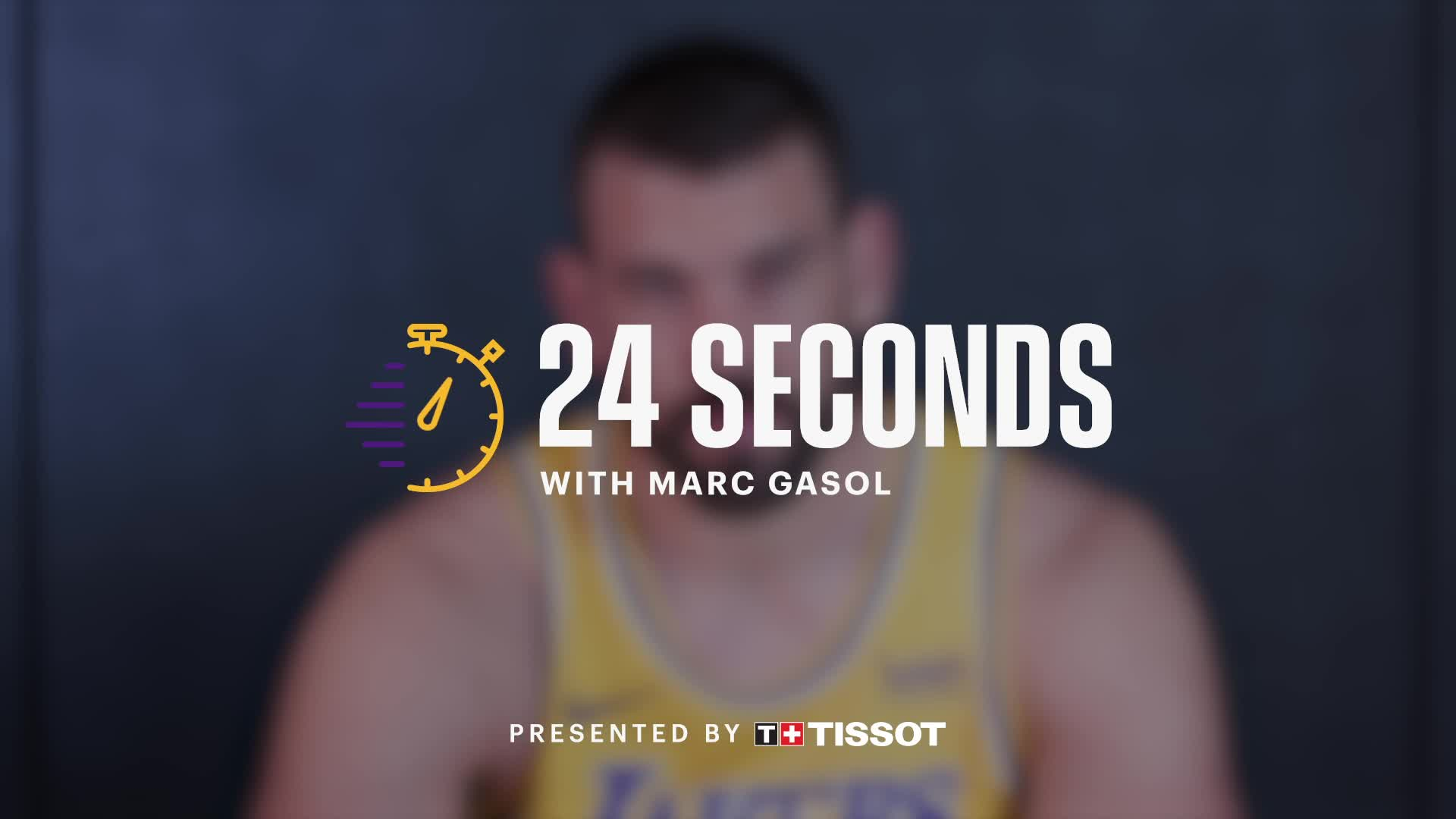24 Seconds with: Marc Gasol