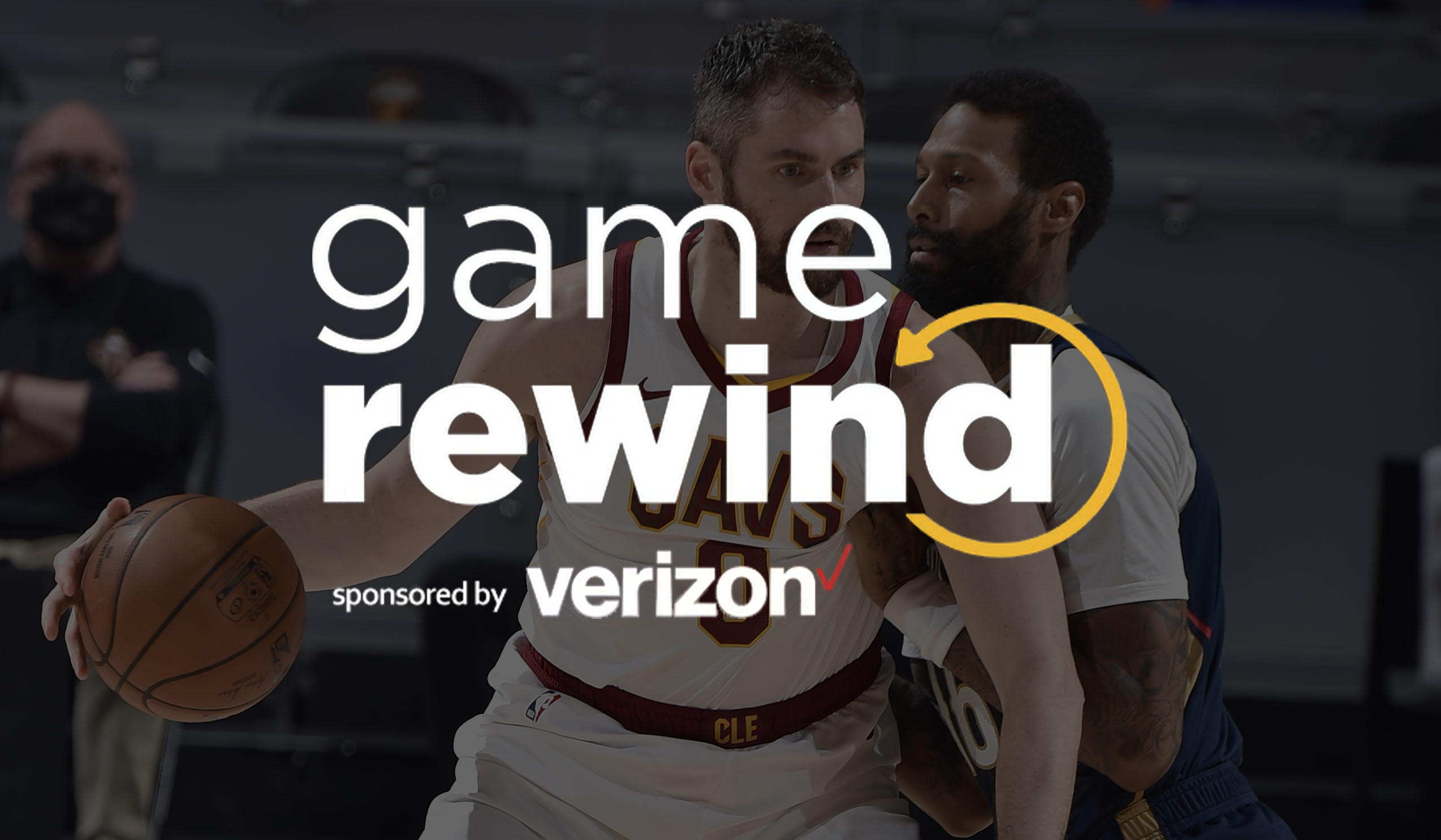 Verizon Game Rewind - Cavs vs Pelicans