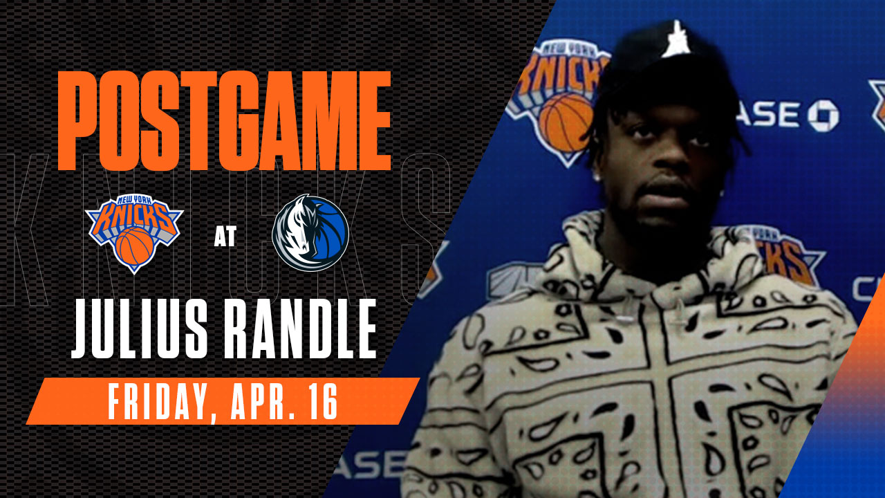 Postgame: Julius Randle | Knicks @ Mavericks