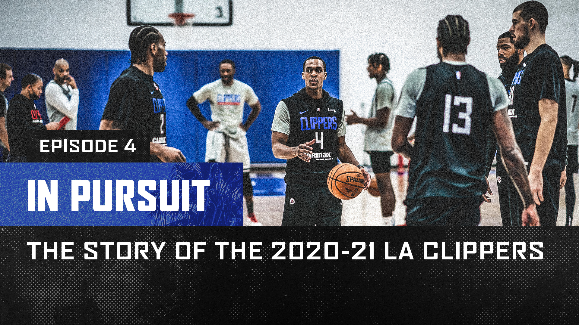 In Pursuit | The Story of the 2020-21 LA Clippers | Episode 4