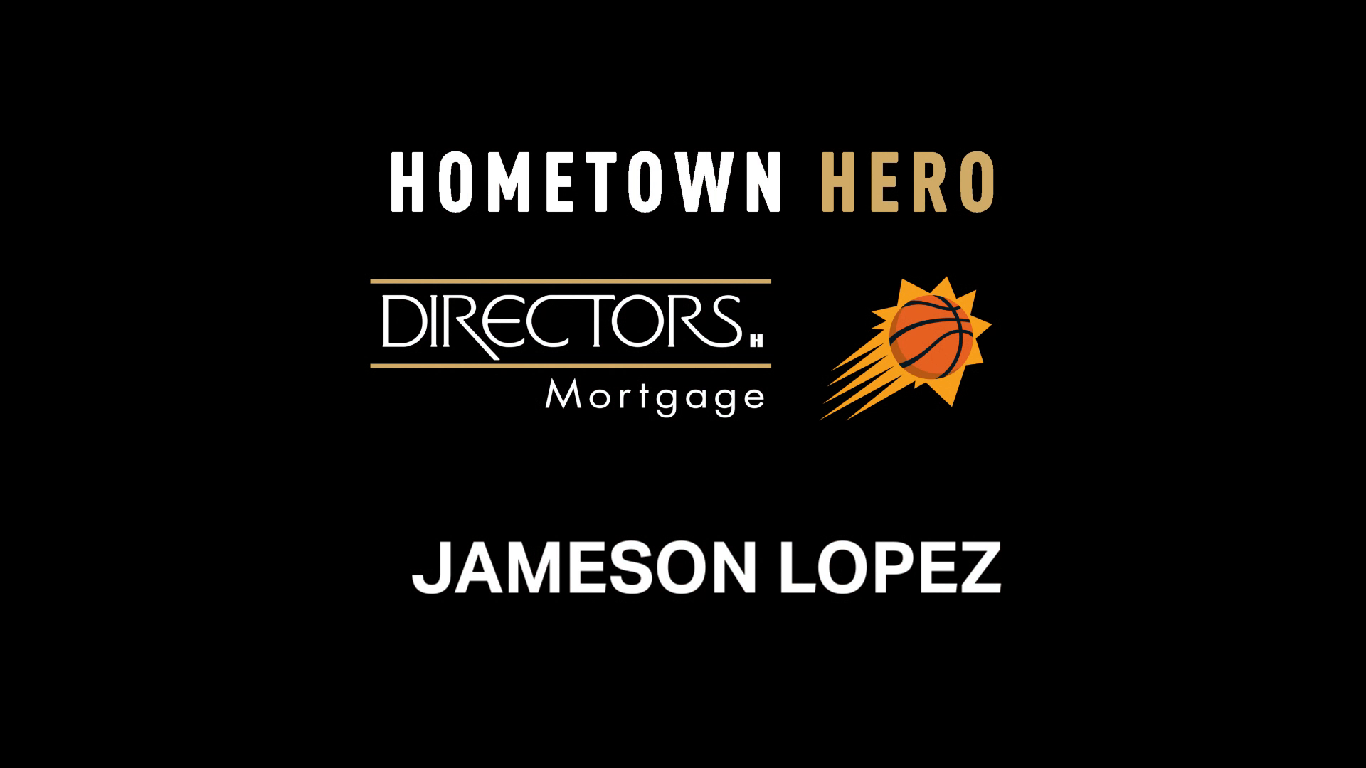 Jameson Lopez | Directors Mortgage Hometown Hero Honoree 2020-21