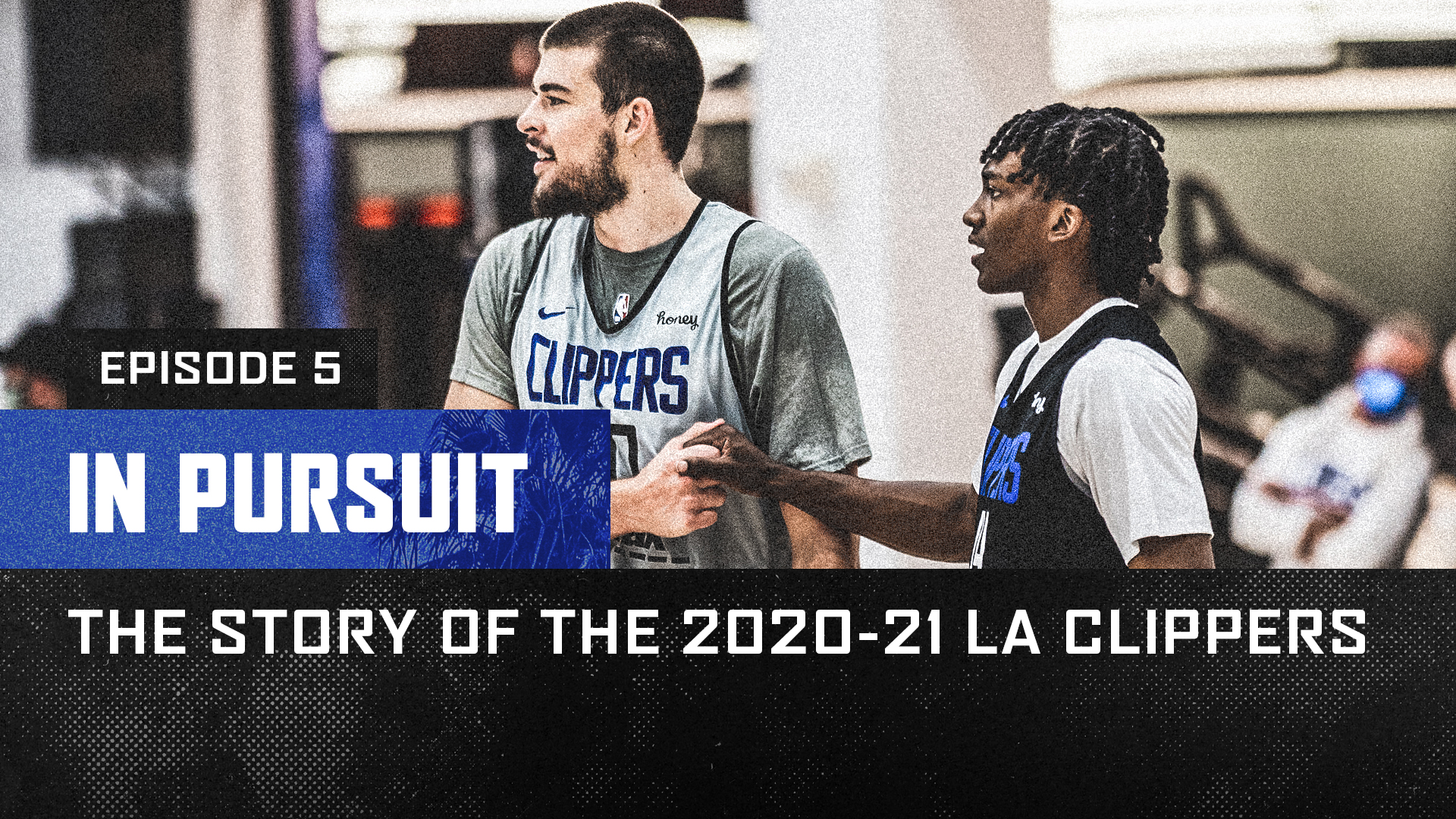 In Pursuit   The Story of the 2020-21 LA Clippers   Episode 5