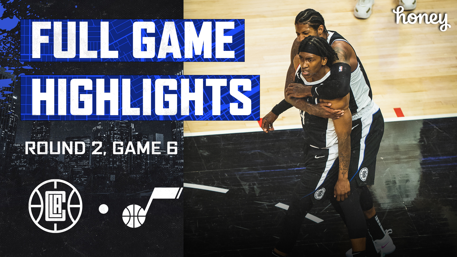 Honey Highlights | Clippers Win vs Jazz Game 6 | (6.18.21)
