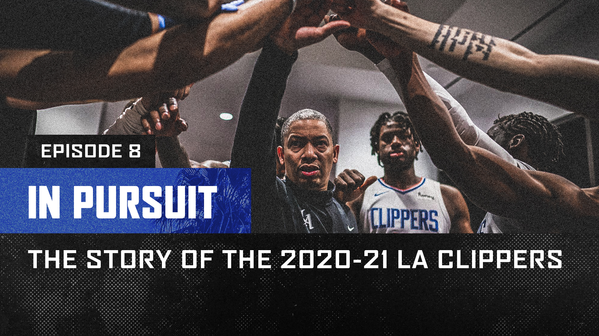 In Pursuit | The Story of the 2020-21 LA Clippers | Episode 8
