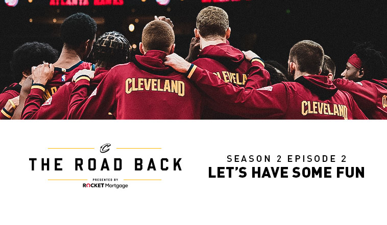 Cleveland Cavaliers All-Access: The Road Back - S2E2 - Let's Have Some Fun