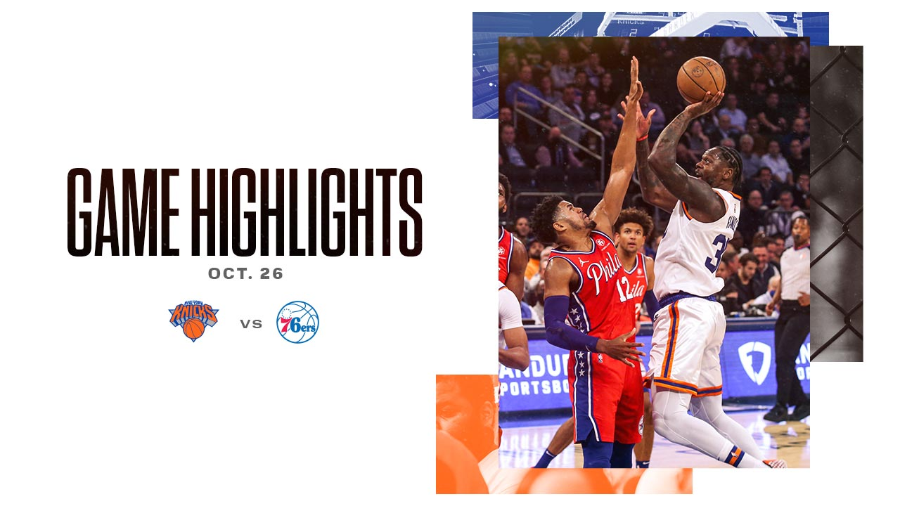 Highlights: Knicks 112 | Sixers 99