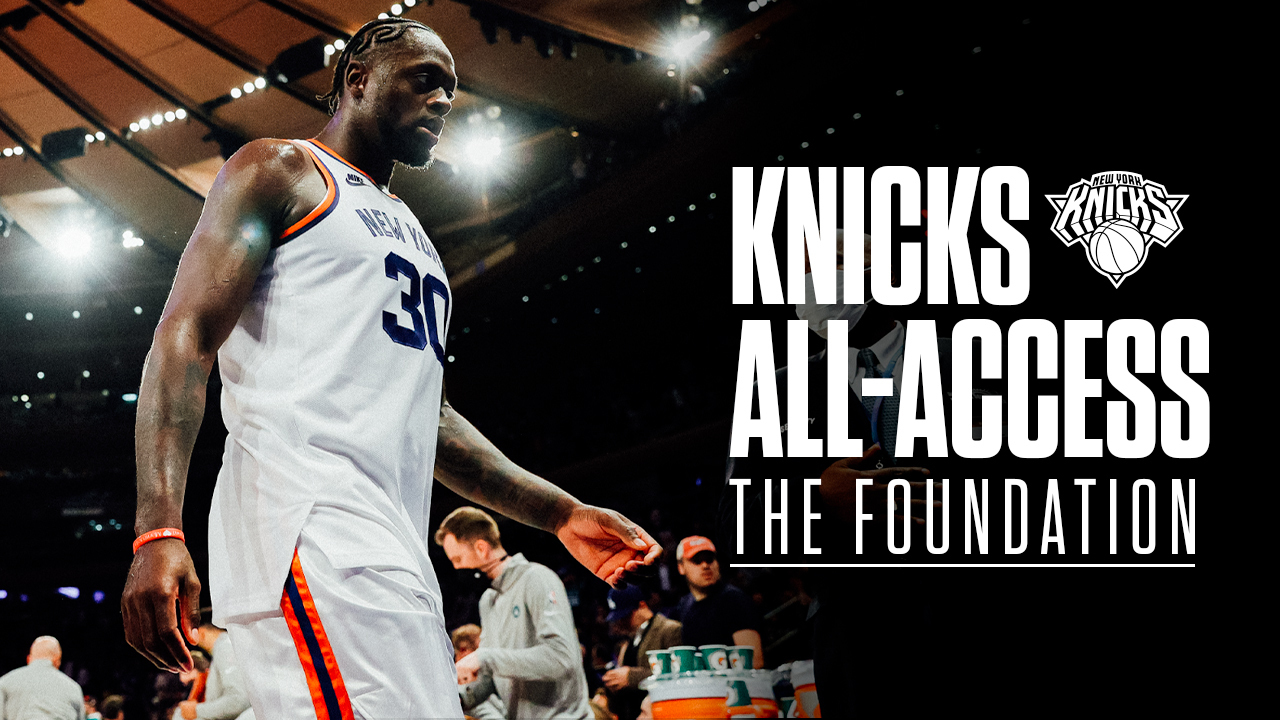 Knicks All-Access Episode 1: The Foundation
